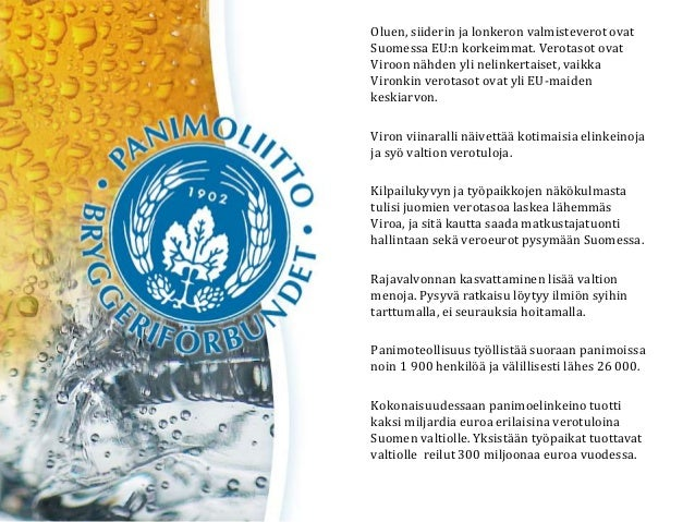 Oluen, siiderin ja lonkeron valmisteverot ovat Suomessa EU:n korkeimmat. Verotasot ovat Viroon nähden yli nelinkertaiset, ...