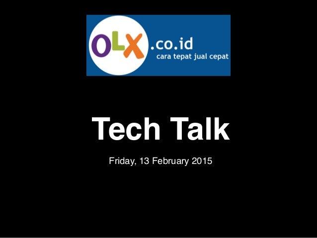 Tech Talk Friday, 13 February 2015