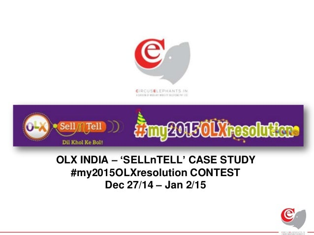 OLX INDIA – 'SELLnTELL' CASE STUDY #my2015OLXresolution CONTEST Dec 27/14 – Jan 2/15