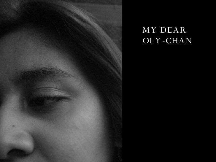 MY DEAR OLY-CHAN