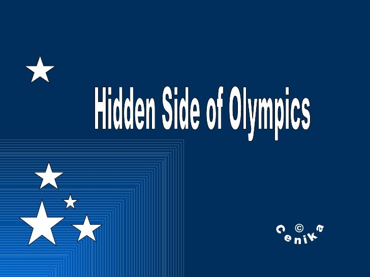 Hidden Side of Olympics © Cenika