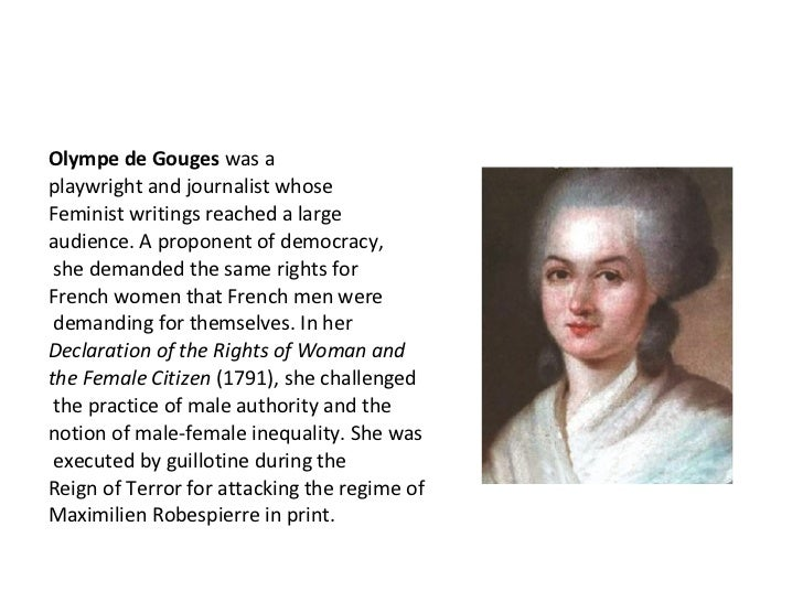 essay on olympe de gouges Olympe de gouges was a french political and social activist who is most well-known for writing the ''declaration of the rights of woman'' following.