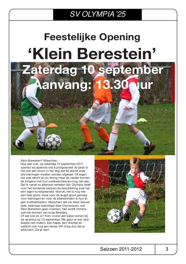 SV OLYMPIA '25                 Feestelijke Opening     'Klein Berestein' Zaterdag 10 september  Aanvang: 13.30 uurKlein Be...