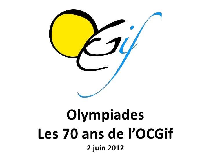 OlympiadesLes 70 ans de l'OCGif       2 juin 2012