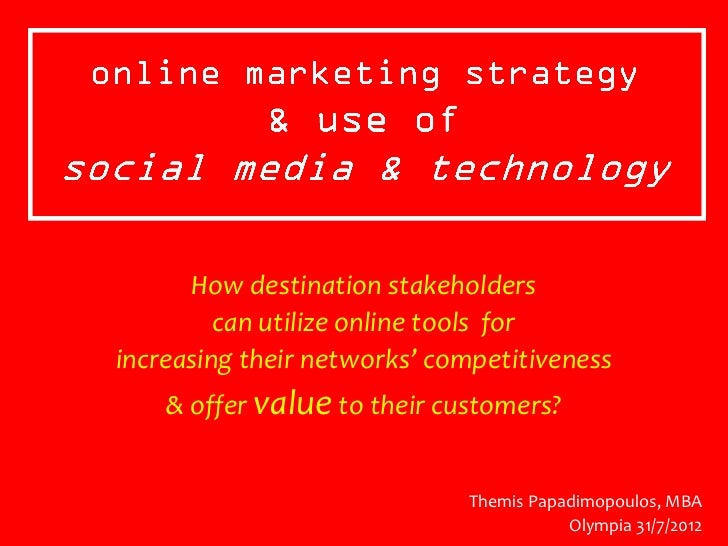 How destination stakeholders         can utilize online tools forincreasing their networks' competitiveness    & offer val...
