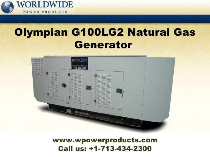 Call us: +1-713-434-2300 Olympian G100LG2 Natural Gas Generator  www.wpowerproducts.com