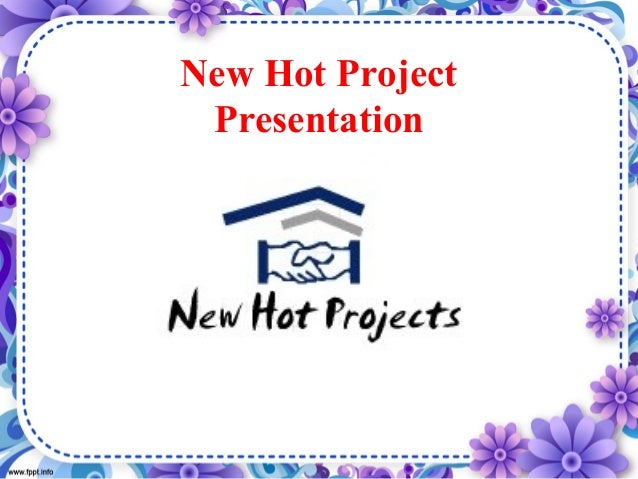 New Hot Project Presentation