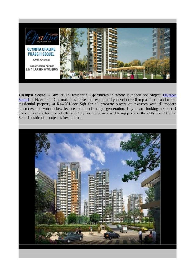 Olympia Sequel - Buy 2BHK residential Apartments in newly launched hot project Olympia Sequel at Navalur in Chennai. It is...