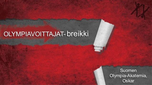 OLYMPIAVOITTAJAT- breikki Suomen Olympia-Akatemia, Oskar