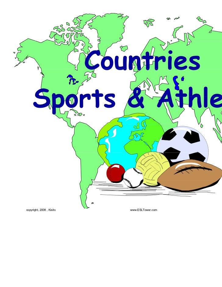 Countries     Sports & Athletescopyright, 2008 , Kisito   www.ESLTower.com   www.ESL-galaxy.com