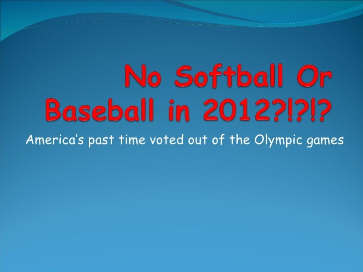 America's past time voted out of the Olympic games