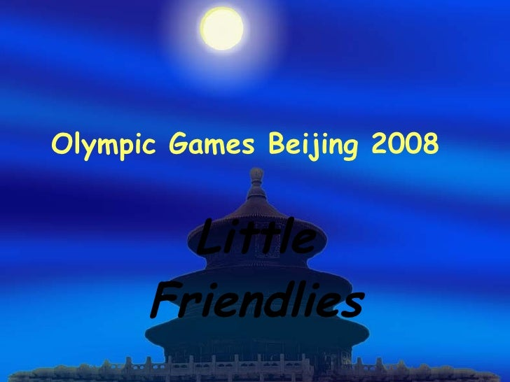 Olympic Games Beijing 2008 Little Friendlies