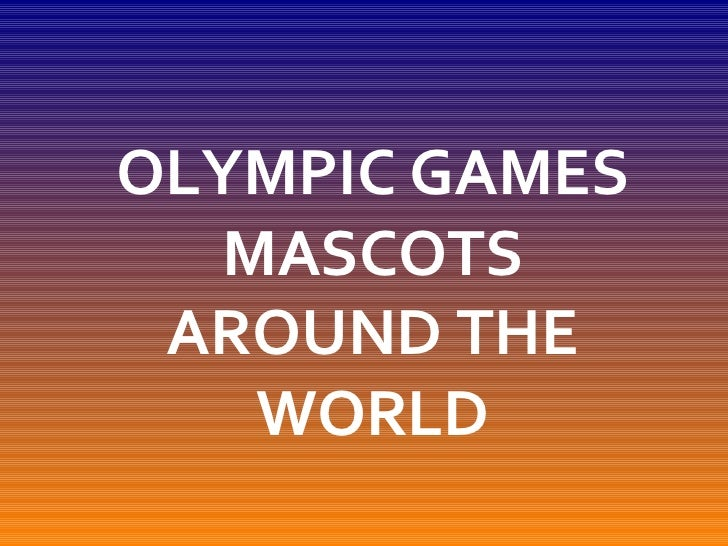 OLYMPIC GAMES MASCOTS AROUND THE WORLD