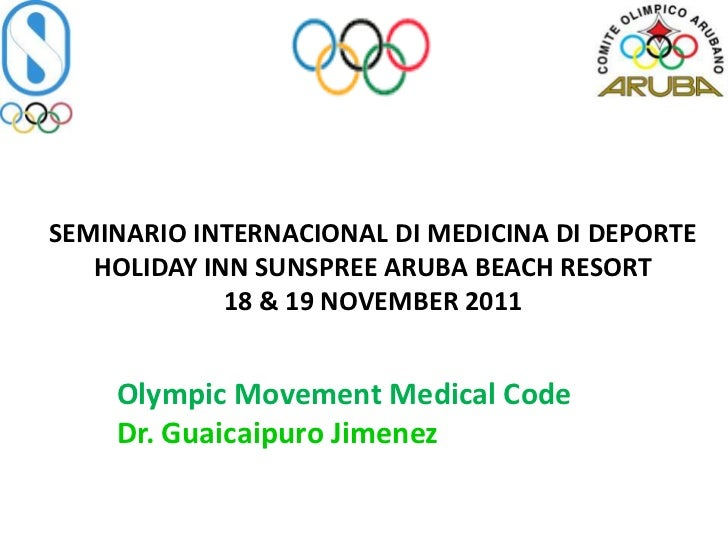 SEMINARIO INTERNACIONAL DI MEDICINA DI DEPORTE   HOLIDAY INN SUNSPREE ARUBA BEACH RESORT             18 & 19 NOVEMBER 2011...