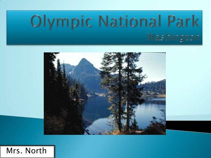 Olympic National ParkWashington<br />Mrs. North<br />