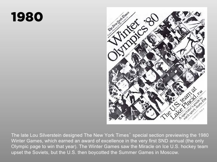1980The late Lou Silverstein designed The New York Times' special section previewing the 1980Winter Games, which earned an...