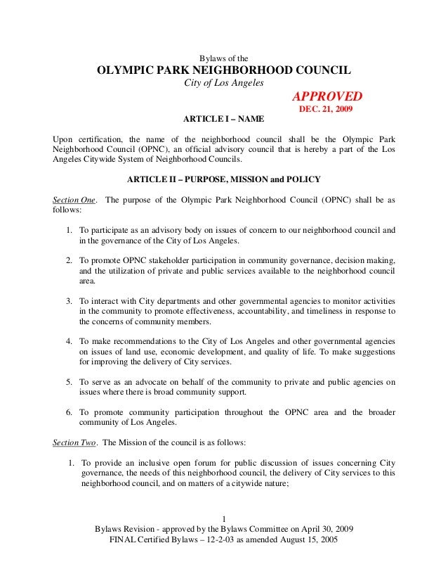 Bylaws of the  OLYMPIC PARK NEIGHBORHOOD COUNCIL City of Los Angeles  APPROVED DEC. 21, 2009 ARTICLE I – NAME Upon certifi...