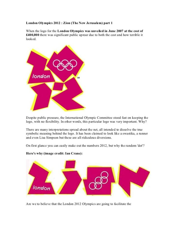 London Olympics 2012 : Zion (The New Jerusalem) part 1  When the logo for the London Olympics was unveiled in June 2007 at...