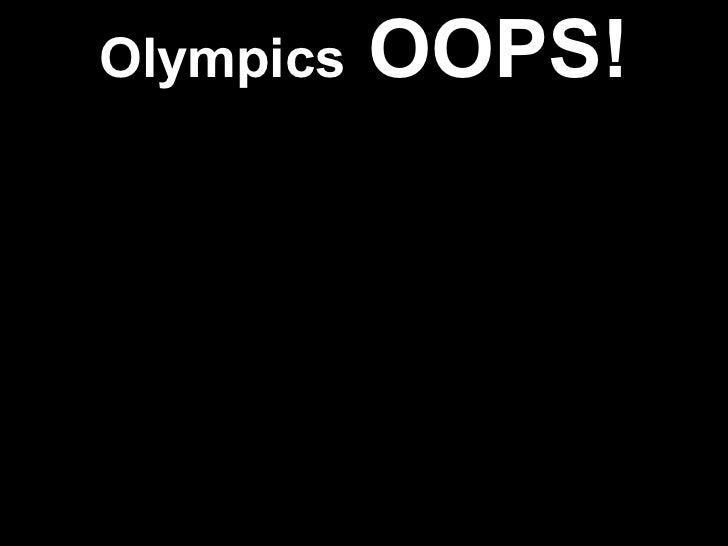 Olympics  OOPS!
