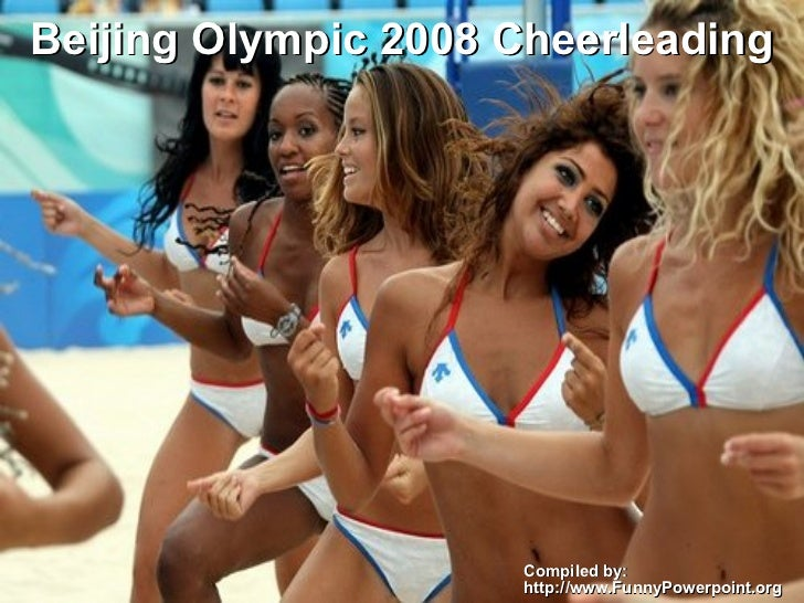 Beijing Olympic 2008 Cheerleading Compiled by:  http://www.FunnyPowerpoint.org