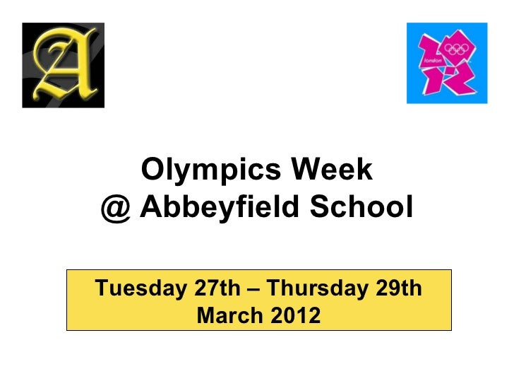 Olympics Week @ Abbeyfield School Tuesday 27th – Thursday 29th March 2012