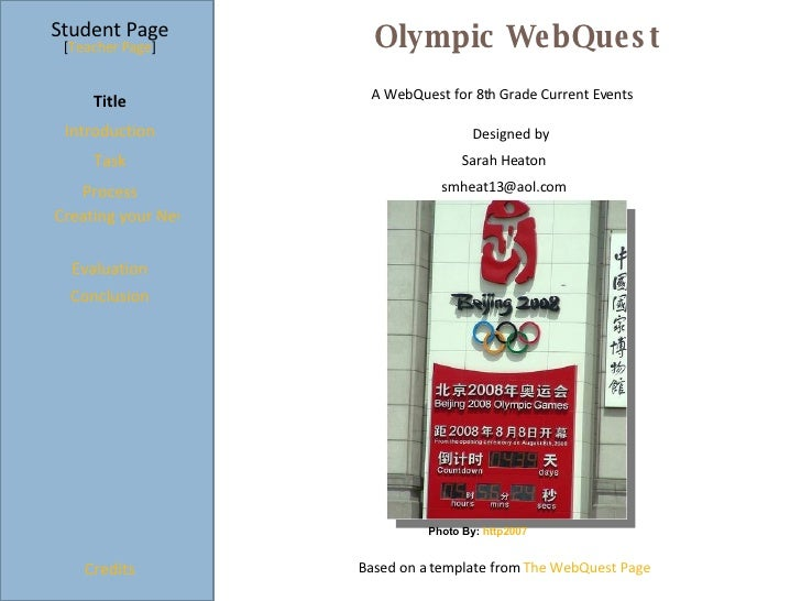 Olympic WebQuest Student Page Title Introduction Task Process Evaluation Conclusion Credits [ Teacher Page ] A WebQuest fo...