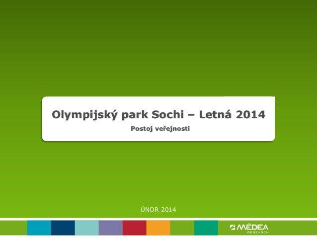 Olympijský park Sochi – Letná 2014 Postoj veřejnosti  ÚNOR 2014