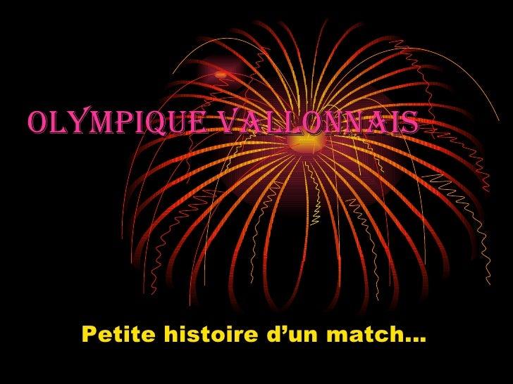 Olympique VALLONNAIS Petite histoire d'un match…