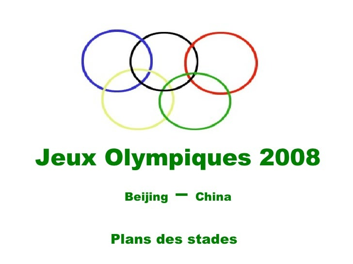 Jeux Olympiques 2008 Beijing  –  China Plans des stades