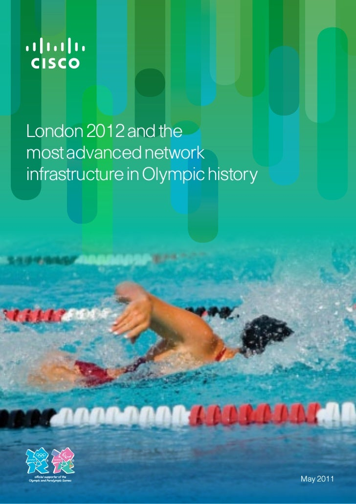 London 2012 and themost advanced networkinfrastructure in Olympic history                                    May 2011