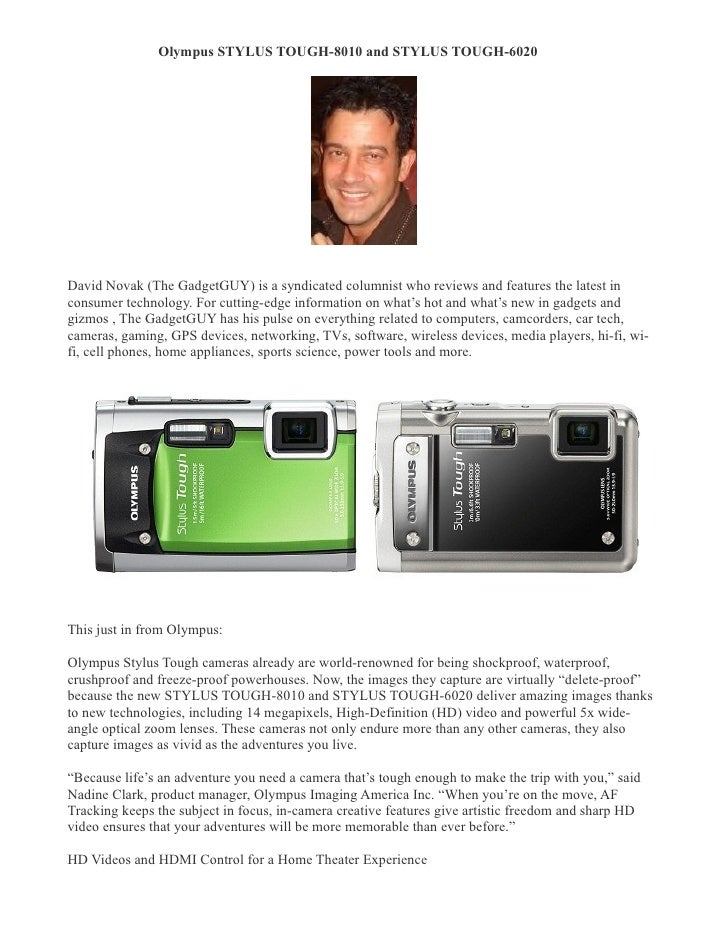 Olympus STYLUS TOUGH-8010 and STYLUS TOUGH-6020 �     David Novak (The GadgetGUY) is a syndicated columnist who reviews an...