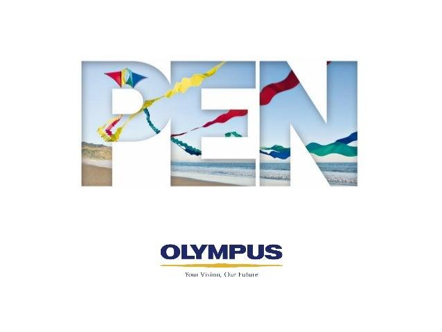 Olympus Pen:Olympus Pen: Возвращение легенды • 1959 г – первая аналоговая камера PEN • Июнь 2009 г – Olympus PEN E-P1 стан...