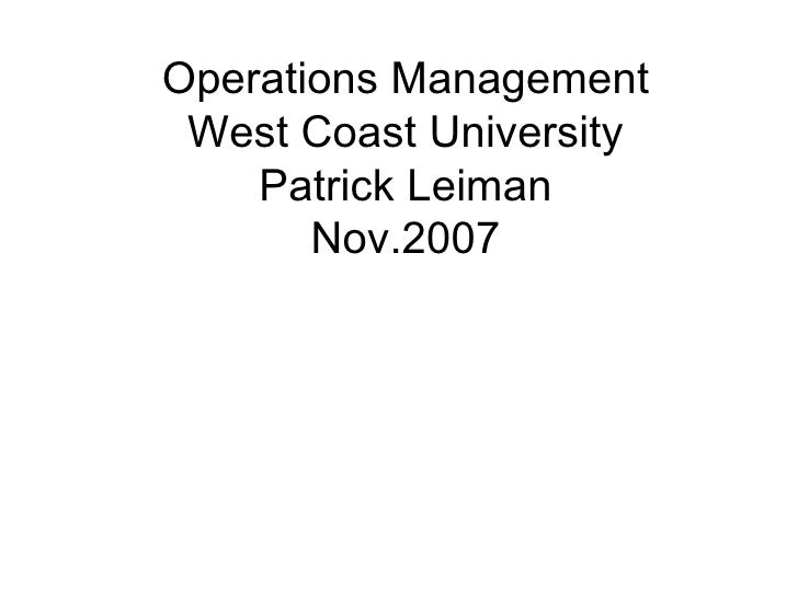 Operations Management West Coast University Patrick Leiman Nov.2007