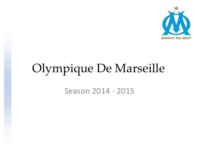 Season 2014 - 2015 Olympique De Marseille