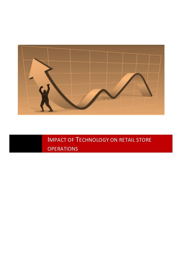 IMPACT OF TECHNOLOGY ON RETAIL STOREOPERATIONS