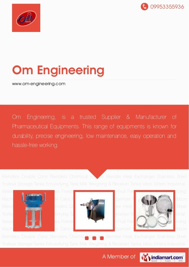 09953355936A Member ofOm Engineeringwww.om-engineering.comIndustrial Mixers Homogenizer Machine Mill Sieves Ribbon Blender...