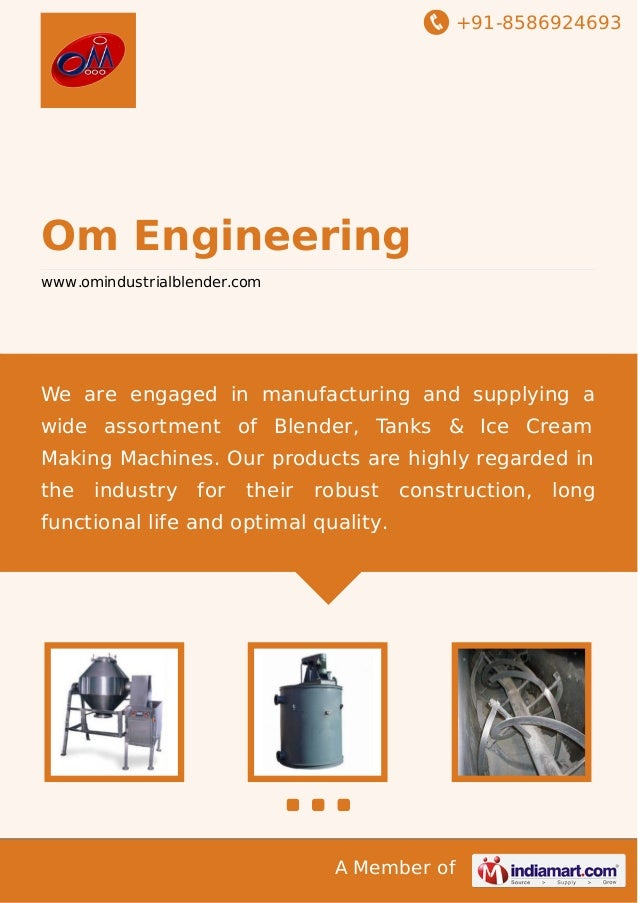 +91-8586924693 A Member of Om Engineering www.omindustrialblender.com We are engaged in manufacturing and supplying a wide...