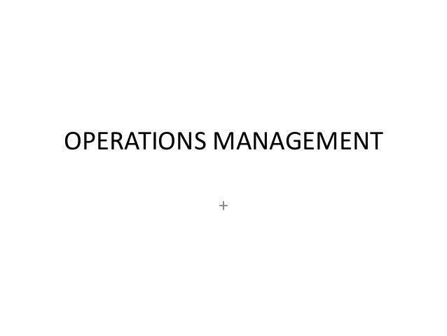 OPERATIONS MANAGEMENT +