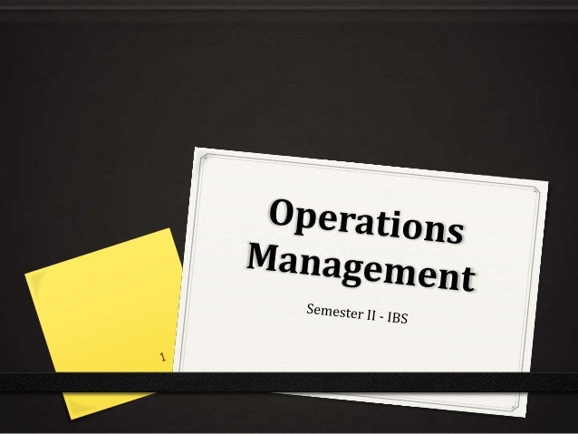 What is Operations Management? The direction and control of the processes that transform inputs into products and services...