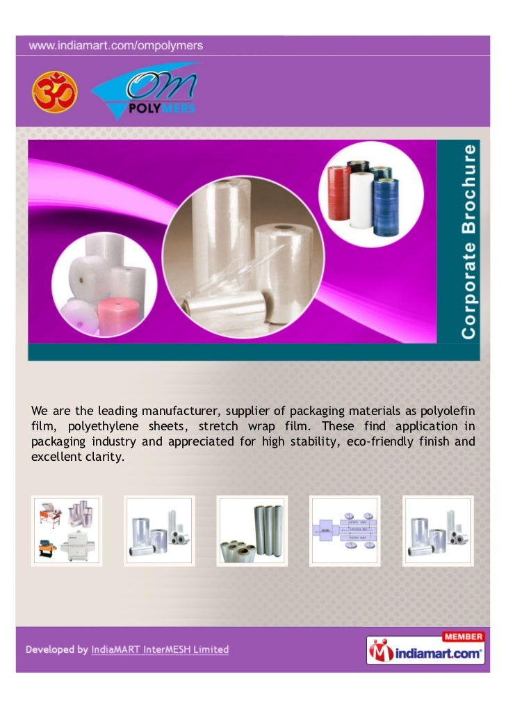 We are the leading manufacturer, supplier of packaging materials as polyolefinfilm, polyethylene sheets, stretch wrap film...
