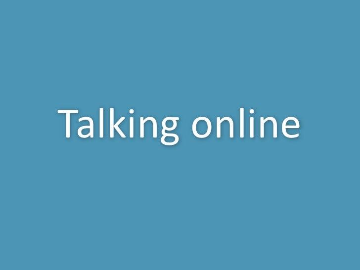Talking online<br />
