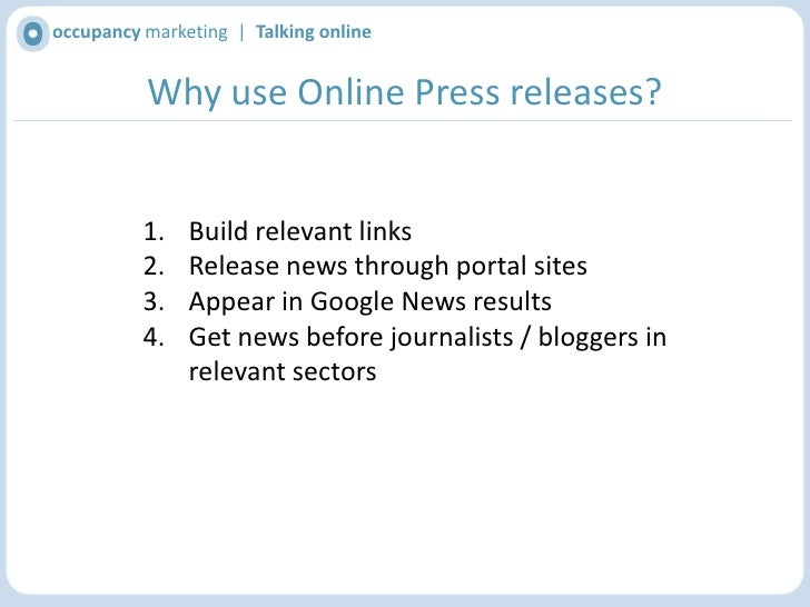 occupancy marketing  |  Talking online<br />Distributing News Online<br />Take an existing press release<br />Optimise to ...