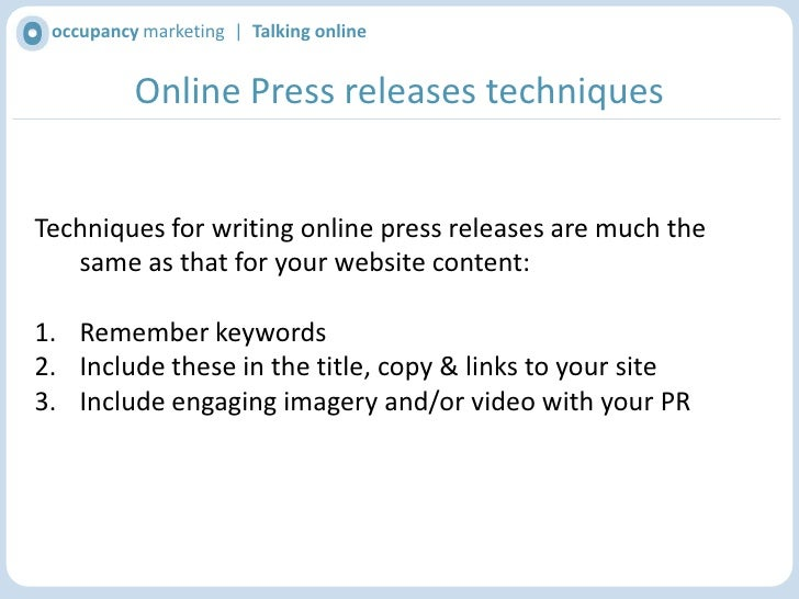 occupancy marketing  |  Talking online<br />Why use Online Press releases?<br />Build relevant links<br />Release news thr...