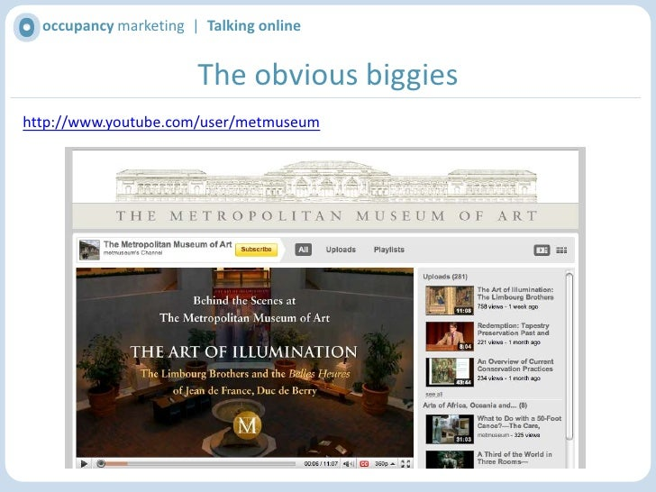 occupancy marketing  |  Talking online<br />The obvious biggies<br />http://www.facebook.com/tategallery#!/tategallery?v=w...