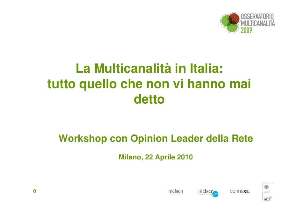 La Multicanalità in Italia:     tutto quello che non vi hanno mai                    detto        Workshop con Opinion Lea...