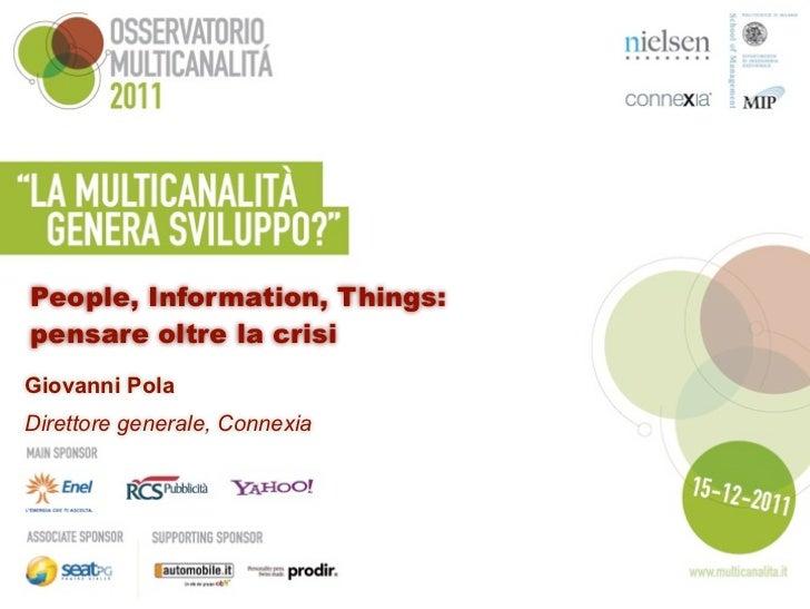 People, Information, Things:pensare oltre la crisiGiovanni PolaDirettore generale, Connexia