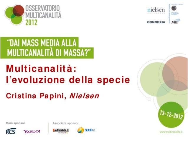 Multicanalità:l'evoluzione della specieCristina Papini, Nielsen
