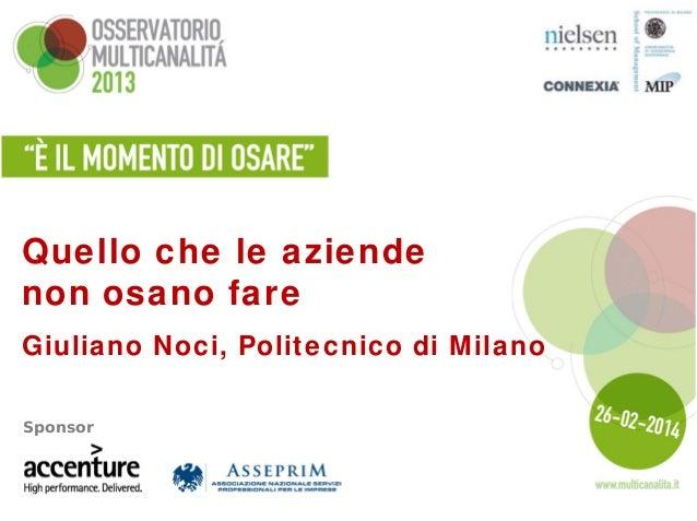 Quello che le aziende non osano fare Giuliano Noci, Politecnico di Milano Sponsor