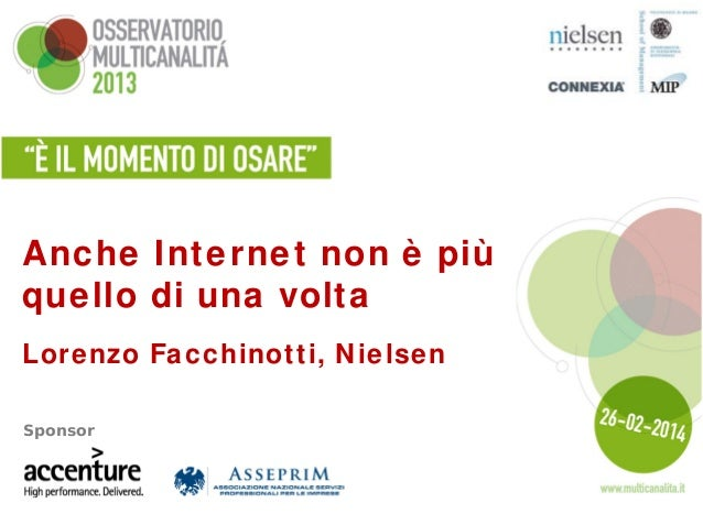 Anche Internet non è più quello di una volta Lorenzo Facchinotti, Nielsen Sponsor