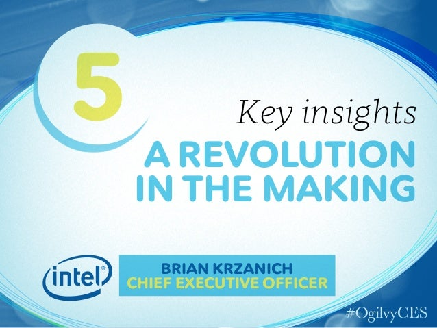 5  Key insights  A REVOLUTION IN THE MAKING  BRIAN KRZANICH CHIEF EXECUTIVE OFFICER